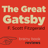 The Great Gatsby by F. Scott Fitzgerald, Expert Book Review (Unabridged) Audiobook, by Brainy Book Reviews
