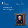 Great Ideas of Classical Physics Audiobook, by The Great Courses