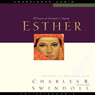 Great Lives: Esther: A Woman of Strength and Dignity (Unabridged) Audiobook, by Charles Swindoll