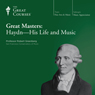 Great Masters: Haydn - His Life and Music Audiobook, by The Great Courses