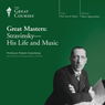 Great Masters: Stravinsky - His Life and Music Audiobook, by The Great Courses