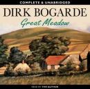 Great Meadow: An Evocation (Unabridged), by Dirk Bogarde