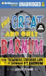 The Great and Only Barnum: The Tremendous, Stupendous Life of Showman P. T. Barnum (Unabridged) Audiobook, by Candace Fleming