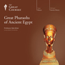 Great Pharaohs of Ancient Egypt Audiobook, by The Great Courses