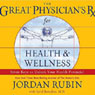 The Great Physicians Rx for Health and Wellness: Seven Keys to Unlock Your Health Potential (Unabridged) Audiobook, by Jordan Rubin