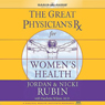 The Great Physicians Rx for Womens Health (Unabridged), by Jordan & Nicki Rubin