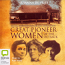 Great Pioneer Women of the Outback (Unabridged) Audiobook, by Susanna De Vries