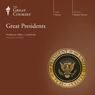 Great Presidents Audiobook, by The Great Courses