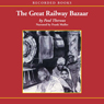 Great Railway Bazaar (Unabridged) Audiobook, by Paul Theroux