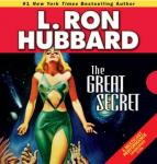 The Great Secret (Unabridged) Audiobook, by L. Ron Hubbard