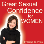 Great Sexual Confidence for Women Audiobook, by Debs de Vries