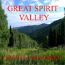 Great Spirit Valley (Unabridged) Audiobook, by Mr David Crookes
