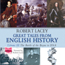 Great Tales From English History, Volume III (Unabridged) Audiobook, by Robert Lacey