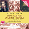 Great Tales from English History: Volume II (Unabridged) Audiobook, by Robert Lacey