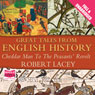 Great Tales from English History: Volume I (Unabridged) Audiobook, by Robert Lacey