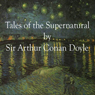 Great Tales of the Supernatural (Unabridged) Audiobook, by Arthur Conan Doyle