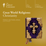 Great World Religions: Christianity Audiobook, by The Great Courses