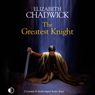 The Greatest Knight (Unabridged) Audiobook, by Elizabeth Chadwick