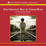 The Greatest Man in Cedar Hole (Unabridged), by Stephanie Doyon