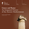 Greece and Rome: An Integrated History of the Ancient Mediterranean Audiobook, by The Great Courses