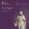 Greek Tragedy, by The Great Courses