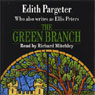 The Green Branch (Unabridged), by Edith Pargeter