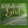 The Green Gardens of God (Unabridged) Audiobook, by Allen Scarbrough