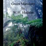 Green Mansions (Unabridged) Audiobook, by W. H. Hudson