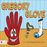 Gregory Glove (Unabridged), by Brad Berglund