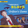 Grifters Game (Unabridged) Audiobook, by Lawrence Block