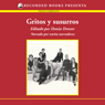 Gritos y susurros (Shouts and Whispers (Texto Completo)) (Unabridged), by Denise Dresser