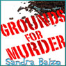 Grounds for Murder: A Maggy Thorsen Mystery (Unabridged), by Sandra Balzo