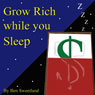 Grow Rich While You Sleep, by Ben Sweetland