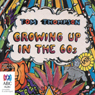 Growing Up in the 60s (Unabridged) Audiobook, by Tom Thompson