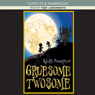 Gruesome Twosome (Unabridged) Audiobook, by Keith Brumpton