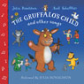 The Gruffalos Child and Other Songs (Unabridged) Audiobook, by Julia Donaldson