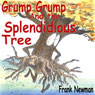 Grump Grump and the Splendidious Tree (Unabridged) Audiobook, by Frank Newman