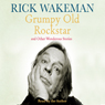 Grumpy Old Rockstar and Other Wonderous Stories (Unabridged), by Rick Wakeman