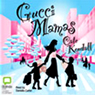 Gucci Mamas (Unabridged) Audiobook, by Cate Kendall