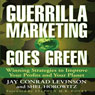 Guerrilla Marketing Goes Green: Winning Strategies to Improve Your Profits and Your Planet (Unabridged), by Jay Levinson