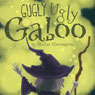 Gugly Ugly Gaboo (Unabridged), by Shelley Harrington