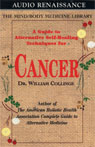 A Guide to Alternative Self-Healing Techniques for Cancer Audiobook, by Dr. William Collinge