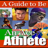 A Guide to Being an Ace Athlete (Unabridged) Audiobook, by Good Guide Publishing