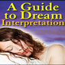 A Guide to Dream Interpretation (Unabridged) Audiobook, by Good Guide Publishing