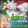 A Guide to Humor and Laughter (Unabridged), by Good Guide Publishing