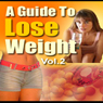 A Guide to Lose Weight (Unabridged), by Good Guide Publishing