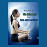A Guide to Meditation for Self Development (Unabridged) Audiobook, by Good Guide Publishing