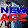 A Guide to the New Age (Unabridged), by Good Guide Publishing
