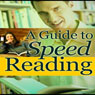 A Guide to Speed Reading (Unabridged), by Good Guide Publishing