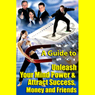 A Guide to Unleashing Your Mind Power and Attracting Success, Money, and Friends (Unabridged) Audiobook, by Good Guide Publishing